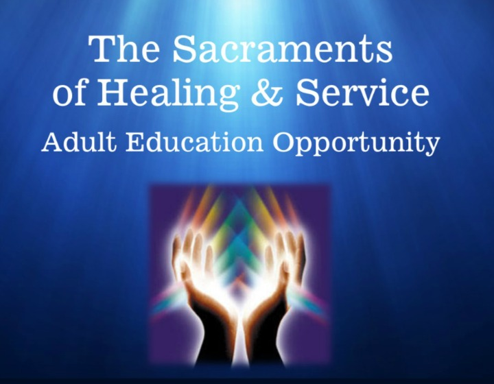 The Sacraments of Healing & Service